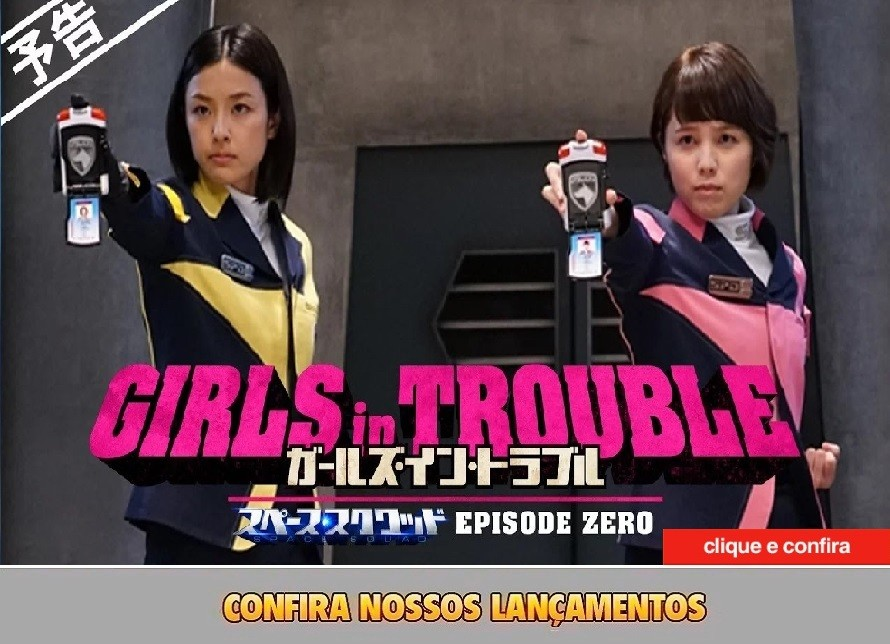 Girls In Trouble: Esquadrão Espacial - Episódio Zero